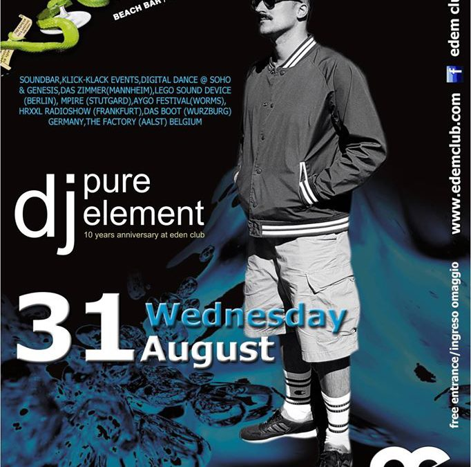 PURE ELEMENT @ EDEM CLUB – 31/8/2016