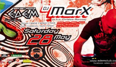 Saturday 28 May: Dj marX (a.k.a. Christos Marcos) on the decks of Edem – 28/5/2011