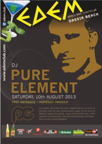 dj Pure Element @ edem club – 10/8/2013