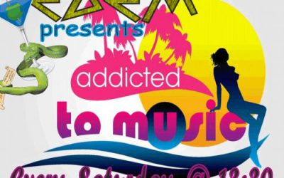 'ADDICTED TO MUSIC' Summer Parties @ edemclub