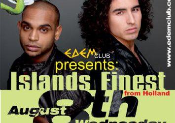 Islands Finest @ Edem club – 8/8/2012