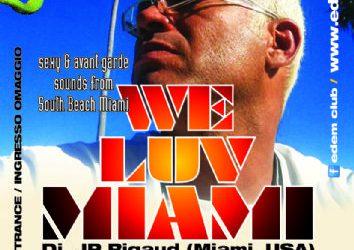 """WE LUV MIAMI"" ""Sexy & Avant-gard Sounds From South Beach Miami"" With: dj JP Rigaud (Miami , U.S.A.) – 18/8/2012"