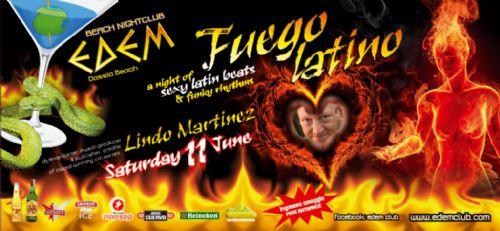 'Fuego Latino' by LIndo Martinez @ Edem club – 11/6/2011