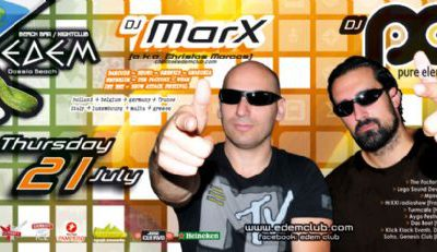 Thursday 21 July @ edem club: dj marX (a.k.a. Christos Marcos) & dj Pure Element