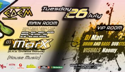 Tuesday 26 July @ edem club: V.I.P. Room, DUBSTEP,DRUM & BASS/ MAIN Room, House