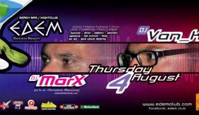 Thursday 04 August @ edem club: dj Van_K & dj marX (a.k.a. ChristosMarcos)