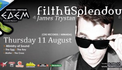 Thursday 11 August 2011@ edem club: FILTH & SPLENDOUR (JAMES) (U.K.)