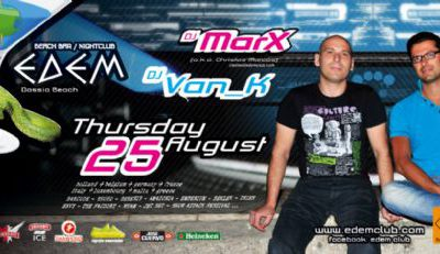 Thursday 25 August at Edem club – dj marX (a.k.a. Christos Marcos) & van_K