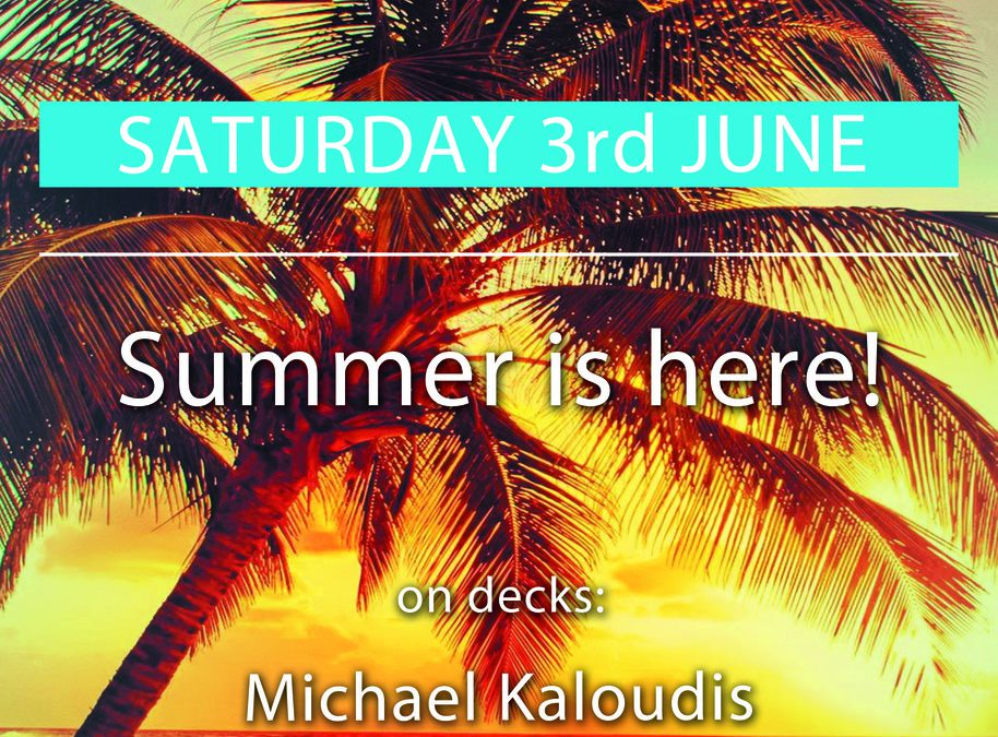 SATURDAY 3th JUNE : SUMMER IS HERE!