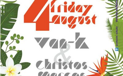 Edem Beach Club presents Van-K and Christos Marcos | Friday 4 August