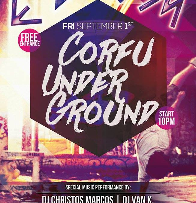 Corfu Under Ground | Friday September 1st