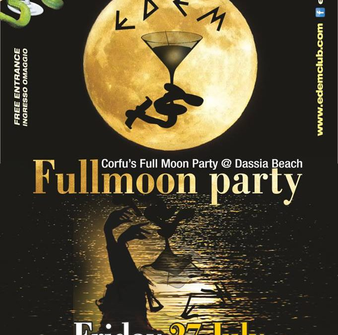 Full Moon Party   Friday July 27th